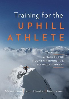 Training for the Uphill Athlete - House, Steve; Johnston, Scott; Jornet, Kilian