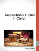Unsearchable Riches In Christ. (eBook, ePUB)
