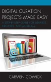 Digital Curation Projects Made Easy (eBook, ePUB)