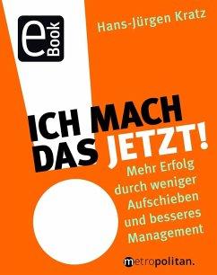Ich mach das jetzt! (eBook, PDF) - Kratz, Hans-Jürgen