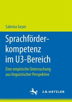 Sprachförderkompetenz im U3-Bereich (eBook, PDF) - Geyer, Sabrina