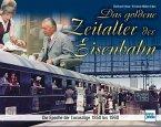 Das goldene Zeitalter der Eisenbahn (Mängelexemplar)