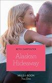 Alaskan Hideaway (Mills & Boon True Love) (A Northern Lights Novel, Book 3) (eBook, ePUB)