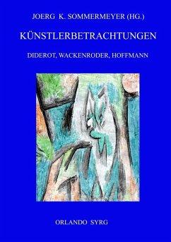Künstlerbetrachtungen: Diderot, Wackenroder, Hoffmann (eBook, ePUB)