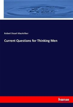 Current Questions for Thinking Men