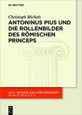 Antoninus Pius und die Rollenbilder des römischen Princeps (eBook, ePUB)