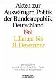 Akten zur Auswärtigen Politik der Bundesrepublik Deutschland. 1961. 3 Teilbände
