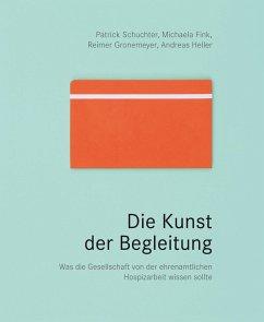Die Kunst der Begleitung - Schuchter, Patrick; Fink, Michaela; Gronemeyer, Reimer; Heller, Andreas