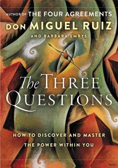 The Three Questions (eBook, ePUB) - Ruiz, Don Miguel; Emrys, Barbara
