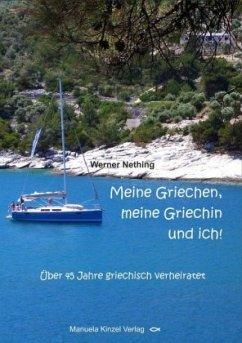 Meine Griechen, meine Griechin und ich! - Nething, Werner