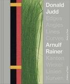 Donald Judd. Arnulf Rainer. Kanten Winkel / Edges Angles, Lines Curves / Linie Kurven
