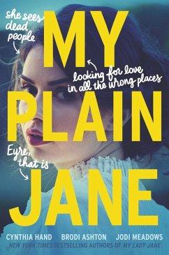 My Plain Jane (eBook, ePUB) - Hand, Cynthia; Ashton, Brodi; Meadows, Jodi