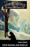 Schwert und Schild - Sir Morgan, der Löwenritter Band 36: Der Mann am Kreuz (eBook, ePUB)