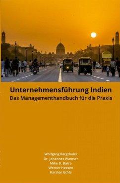 Unternehmensführung Indien (eBook, ePUB) - Echle, Karsten; Bergthaler, Wolfgang; Heesen, Werner