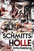 Schmitts Hölle - Entscheidung. (eBook, ePUB)