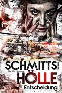 Schmitts Hölle - Entscheidung. (eBook, ePUB) - Widmann, Joachim