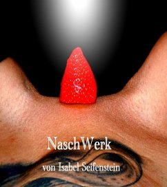 NaschWerk (eBook, ePUB) - Seifenstein, Isabel
