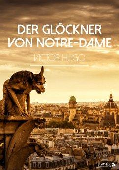 Der Glöckner von Notre-Dame (eBook, ePUB) - Hugo, Victor