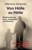 Von Hölle zu Hölle - Missbraucht vom Vater, vergewaltigt vom Ehemann - Roman mit autobiografischem Hintergrund (eBook, ePUB)