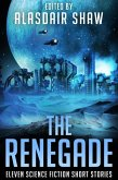 The Renegade (Science Fiction Anthologies, #4) (eBook, ePUB)