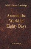 Around the World in Eighty Days (World Classics, Unabridged) (eBook, ePUB)