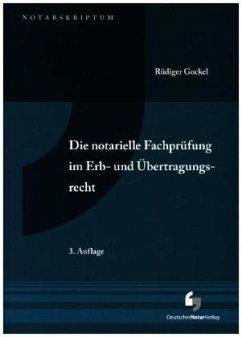 Die notarielle Fachprüfung im Erb- und Übertrag...