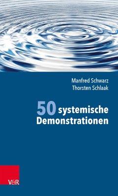 50 systemische Demonstrationen (eBook, PDF) - Schlaak, Thorsten; Schwarz, Manfred