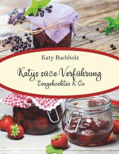 Katys süße Verführung - Buchholz, Katy