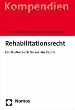 Rehabilitationsrecht - Boetticher, Arne von; Kuhn-Zuber, Gabriele