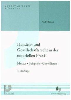 Handels- und Gesellschaftsrecht in der notariellen Praxis - Elsing, André