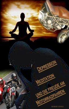 Depression, Meditation und die Freude am Motorradfahren