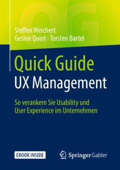 Quick Guide UX Management - Weichert, Steffen; Quint, Gesine; Bartel, Torsten
