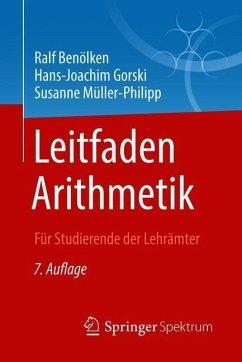 Leitfaden Arithmetik - Benölken, Ralf; Gorski, Hans-Joachim; Müller-Philipp, Susanne