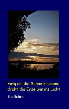 Ewig um die Sonne kreisend dreht die Erde uns ins Licht - Wülfrath, Günter