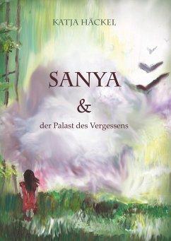 Sanya & der Palast des Vergessens - Häckel, Katja