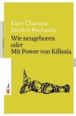 Wie neugeboren oder mit Power von Kifissia