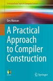 A Practical Approach to Compiler Construction (eBook, PDF)