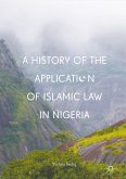 A History of the Application of Islamic Law in Nigeria (eBook, PDF)
