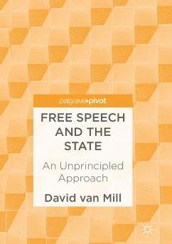 Free Speech and the State (eBook, PDF) - van Mill, David