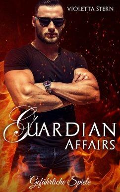 Guardian Affairs 2 (eBook, ePUB)