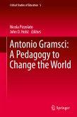 Antonio Gramsci: A Pedagogy to Change the World (eBook, PDF)