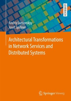 Architectural Transformations in Network Services and Distributed Systems (eBook, PDF) - Luntovskyy, Andriy; Spillner, Josef