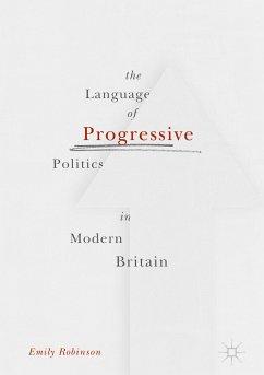 The Language of Progressive Politics in Modern Britain (eBook, PDF)