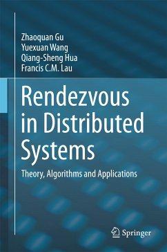 Rendezvous in Distributed Systems (eBook, PDF) - Gu, Zhaoquan; Hua, Qiang-Sheng; Wang, Yuexuan; Lau, Francis C. M.