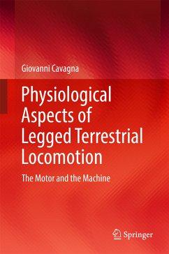 Physiological Aspects of Legged Terrestrial Locomotion (eBook, PDF) - Cavagna, Giovanni