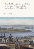 War, Public Opinion and Policy in Britain, France and the Netherlands, 1785-1815 (eBook, PDF)