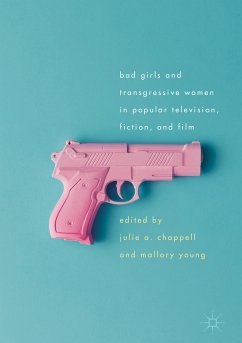 Bad Girls and Transgressive Women in Popular Television, Fiction, and Film (eBook, PDF)