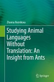 Studying Animal Languages Without Translation: An Insight from Ants (eBook, PDF)