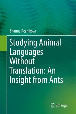 Studying Animal Languages Without Translation: An Insight from Ants (eBook, PDF) - Reznikova, Zhanna