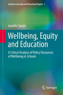 Wellbeing, Equity and Education (eBook, PDF) - Spratt, Jennifer